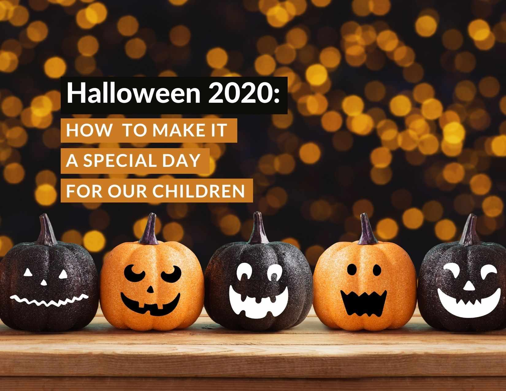 Halloween 2020: How to make it a special day for our children