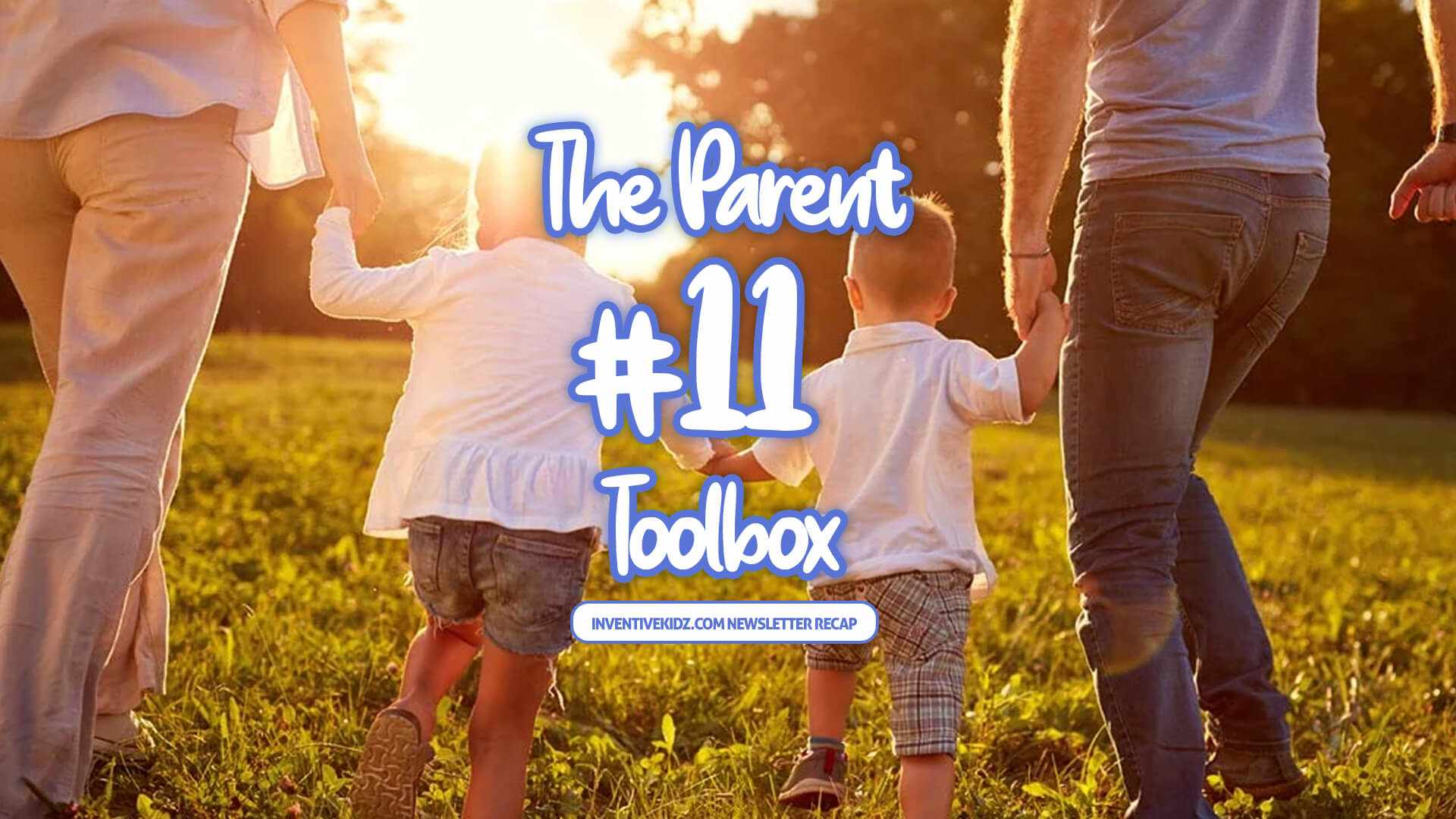 The Parent Toolbox Newsletter 11
