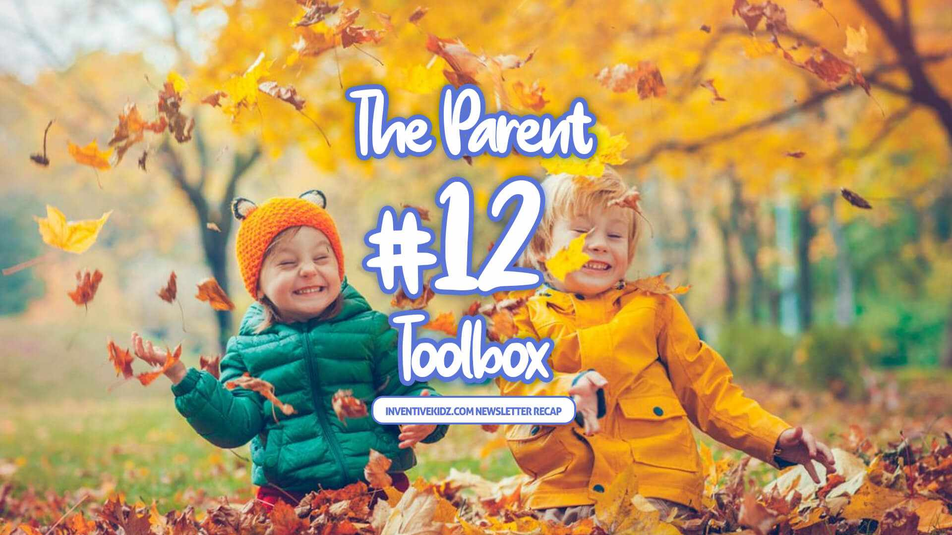 The Parent Toolbox Newsletter 12