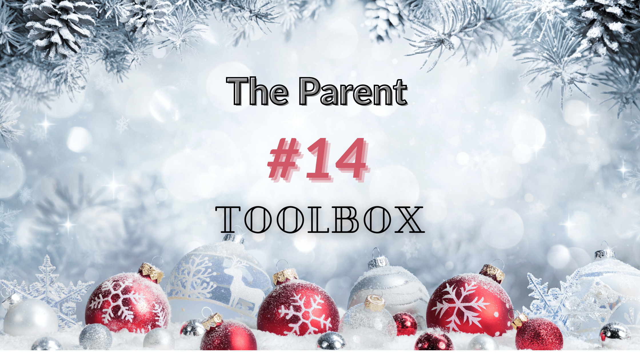 The Parent Toolbox Newsletter #14
